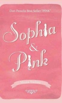 Sophia & Pink, novel remaja romantis