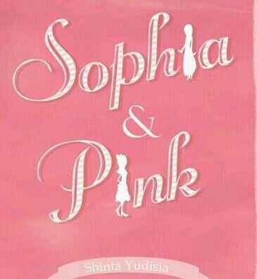 Sophia & Pink, novel remaja romantis